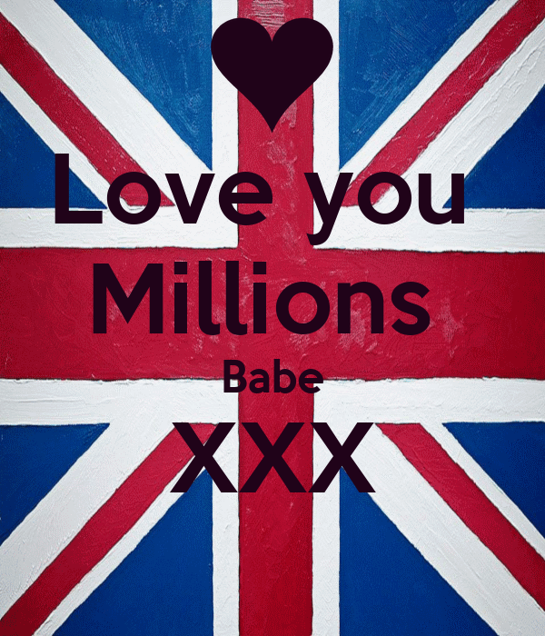 Love you  Millions  Babe XXX