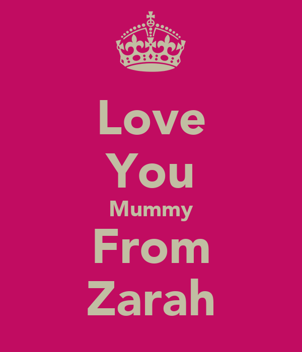 Love You Mummy From Zarah