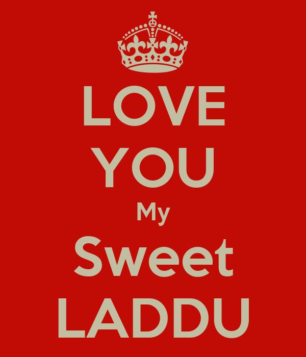 LOVE YOU My Sweet LADDU