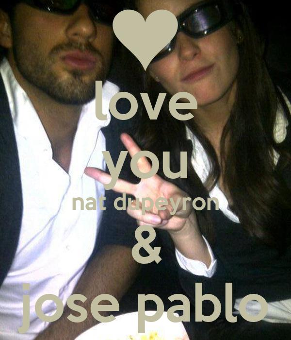 love you nat dupeyron & jose pablo