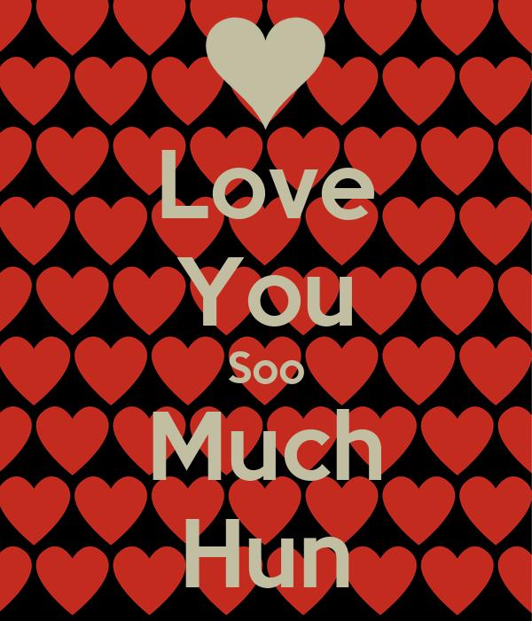 Love You Soo Much Hun