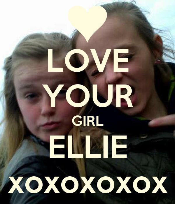LOVE YOUR GIRL ELLIE xoxoxoxox