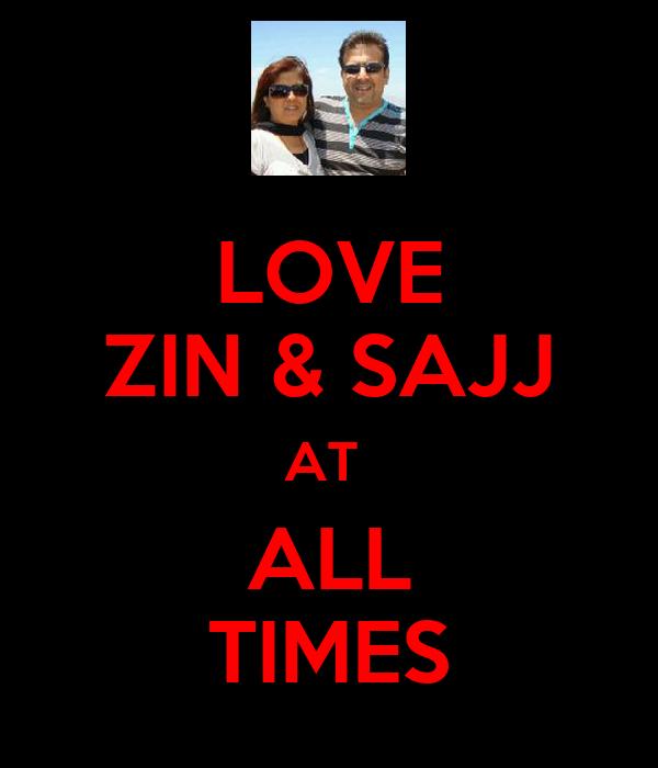 LOVE ZIN & SAJJ AT  ALL TIMES