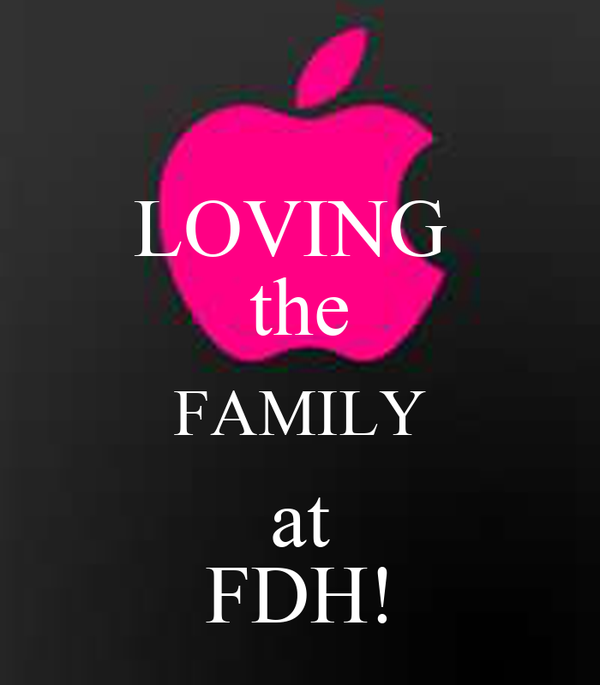 LOVING  the FAMILY at FDH!