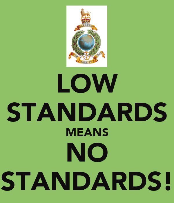LOW STANDARDS MEANS NO STANDARDS!