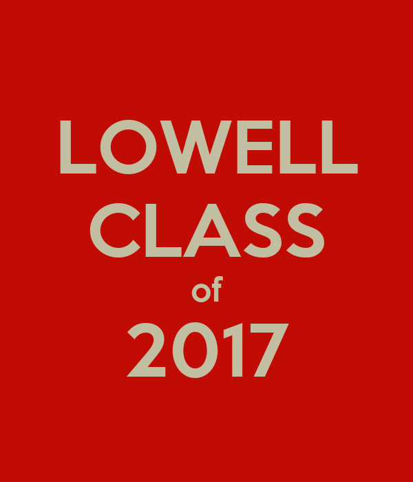 LOWELL CLASS of 2017