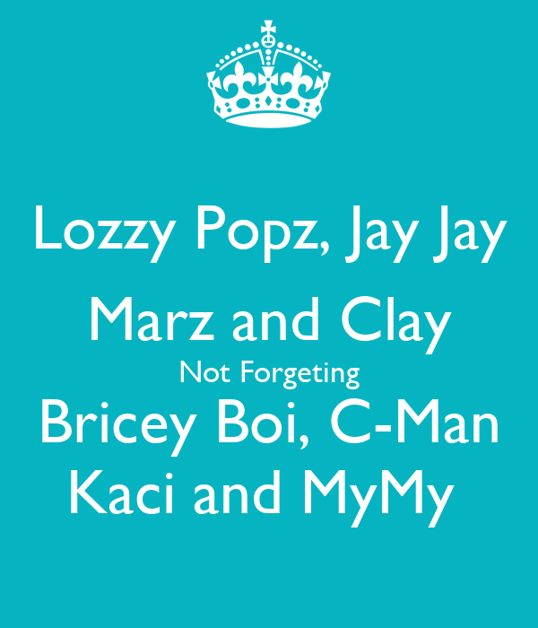 Lozzy Popz, Jay Jay Marz and Clay Not Forgeting Bricey Boi, C-Man Kaci and MyMy