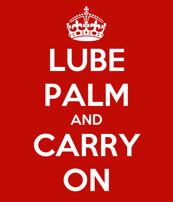 LUBE PALM AND CARRY ON