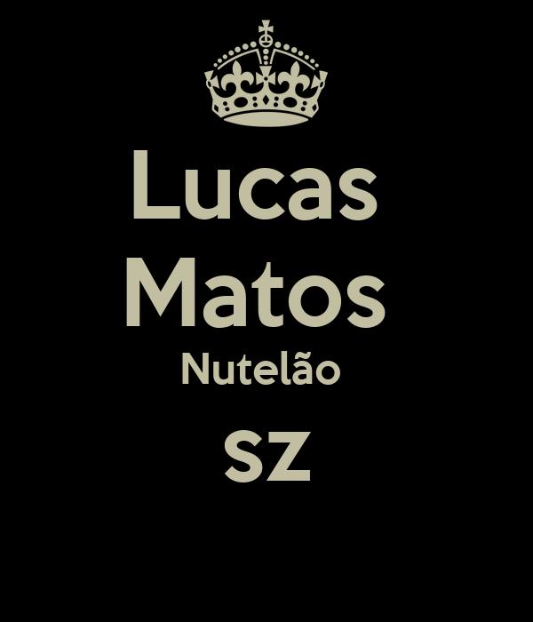 Lucas  Matos  Nutelão  sz