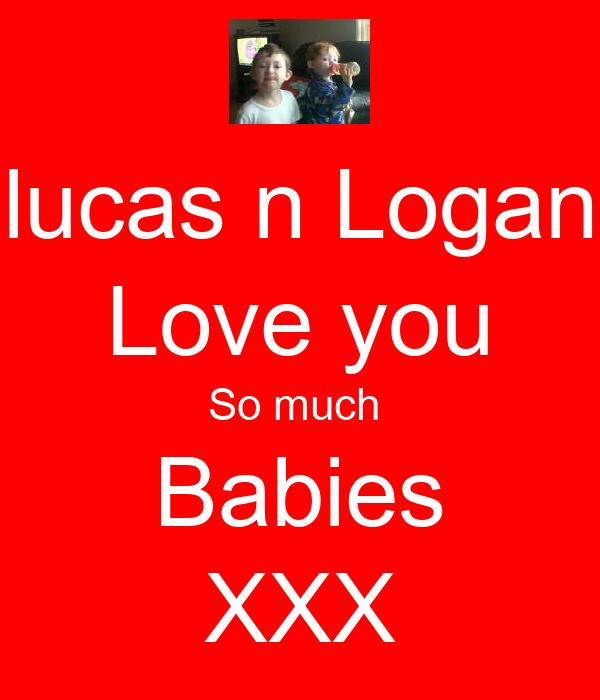 lucas n Logan Love you So much  Babies XXX