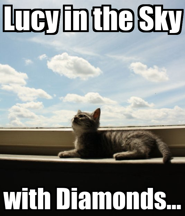 Lucy in the Sky with Diamonds...