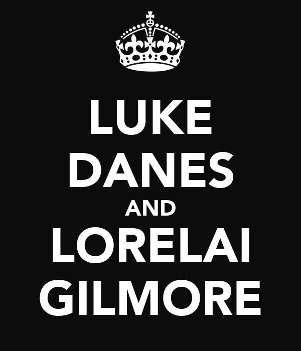 LUKE DANES AND LORELAI GILMORE