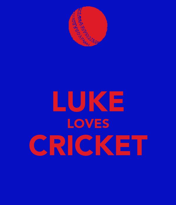 LUKE LOVES CRICKET