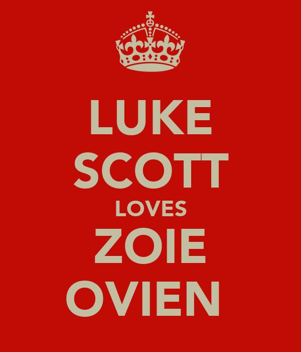 LUKE SCOTT LOVES ZOIE OVIEN
