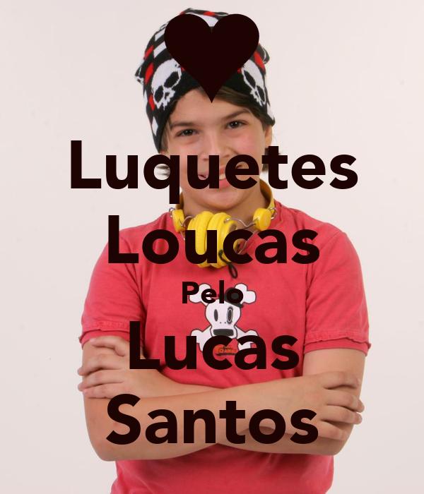 Luquetes Loucas Pelo Lucas Santos