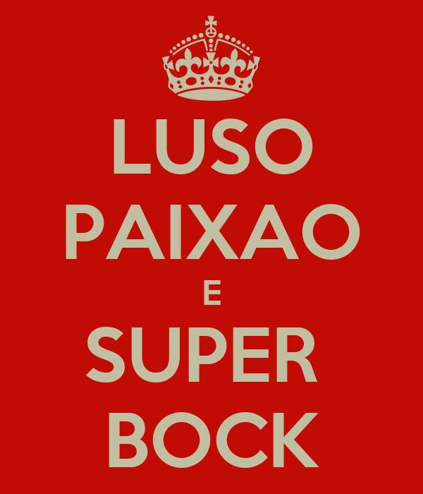 LUSO PAIXAO E SUPER  BOCK