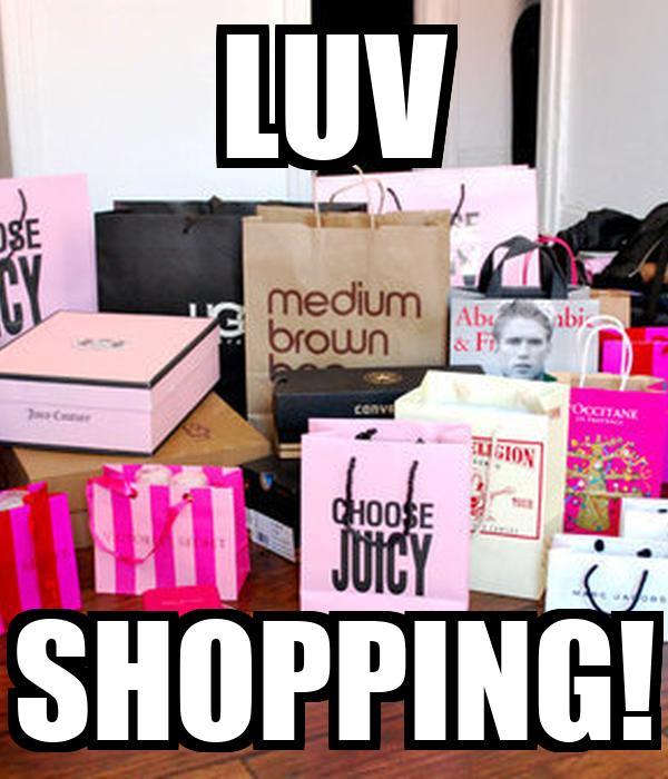 LUV SHOPPING!