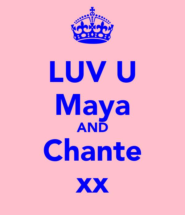 LUV U Maya AND Chante xx