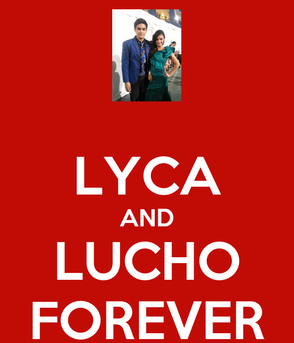 LYCA AND LUCHO FOREVER