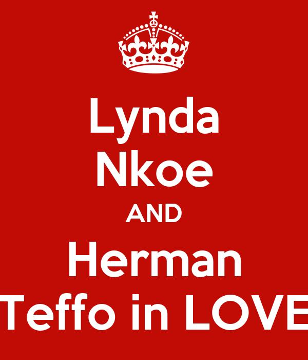 Lynda Nkoe AND Herman Teffo in LOVE