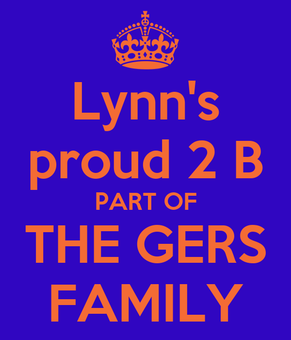 Lynn's proud 2 B PART OF THE GERS FAMILY