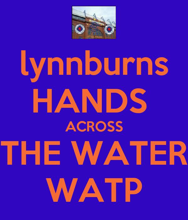 lynnburns HANDS  ACROSS THE WATER WATP