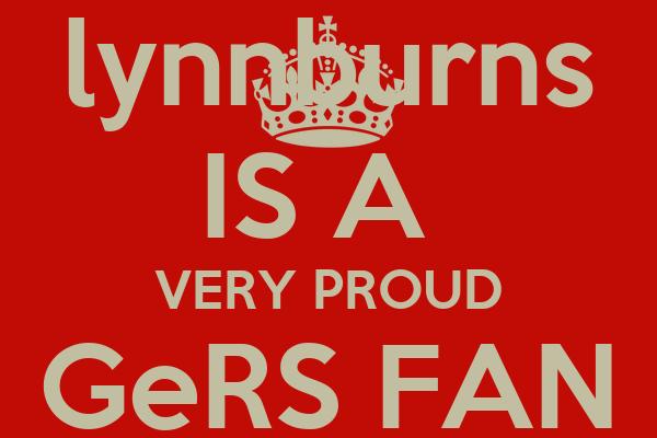 lynnburns IS A  VERY PROUD GeRS FAN W*A*T*P*