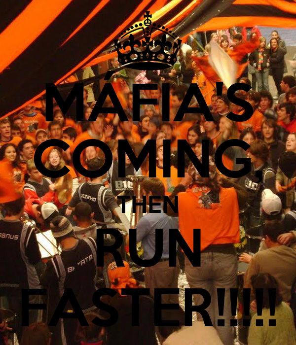 MÁFIA'S COMING, THEN RUN FASTER!!!!!