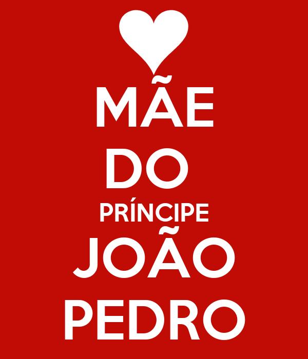 MÃE DO  PRÍNCIPE JOÃO PEDRO