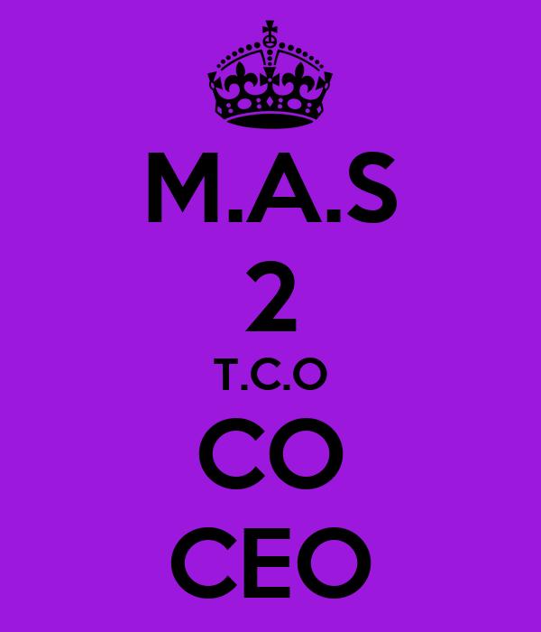 M.A.S 2 T.C.O CO CEO