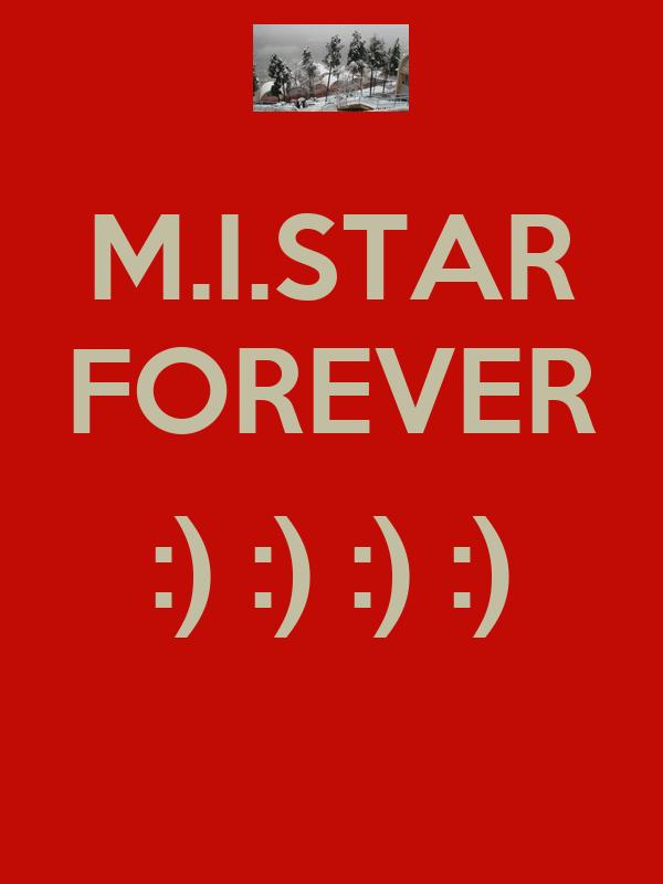 M.I.STAR FOREVER  :) :) :) :)