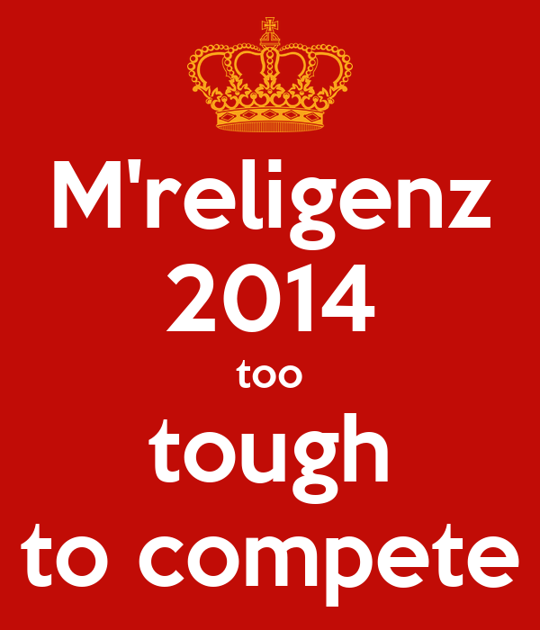 M'religenz 2014 too tough to compete