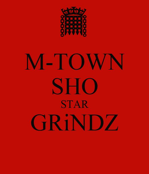 M-TOWN SHO STAR GRiNDZ
