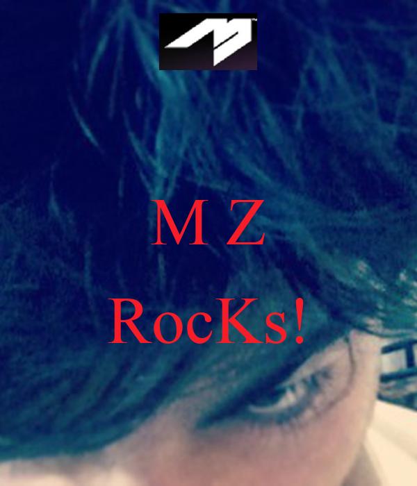 M Z  RocKs!