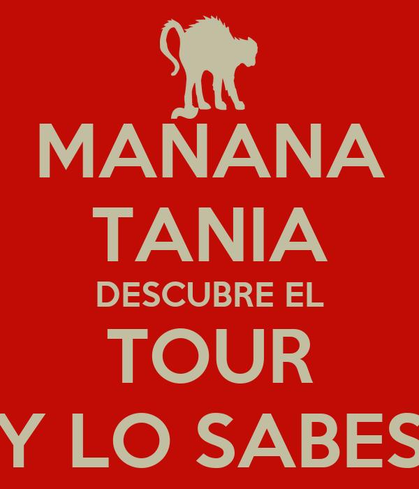 MAÑANA TANIA DESCUBRE EL TOUR Y LO SABES