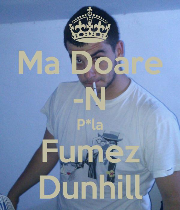 Ma Doare -N P*la Fumez Dunhill