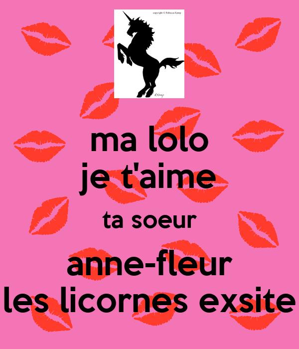 ma lolo je t'aime ta soeur anne-fleur les licornes exsite