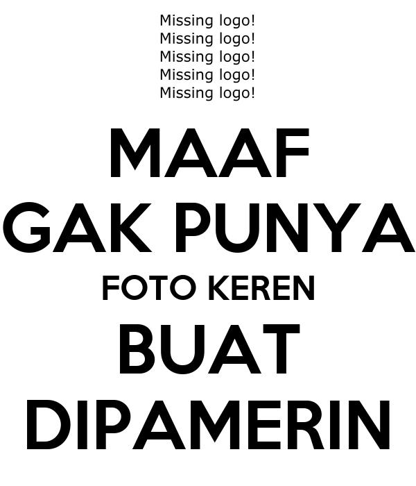 Maaf Gak Punya Foto Keren Buat Dipamerin Poster Izzo Bagas Keep Calm O Matic