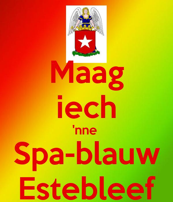 Maag iech 'nne  Spa-blauw Estebleef