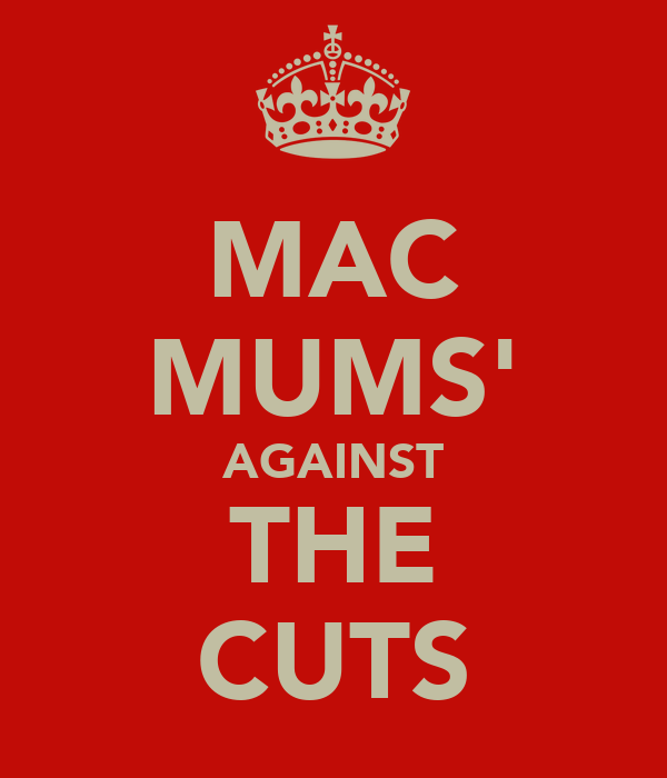 MAC MUMS' AGAINST THE CUTS