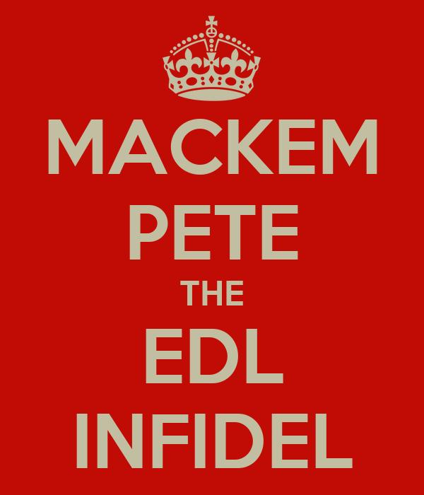 MACKEM PETE THE EDL INFIDEL