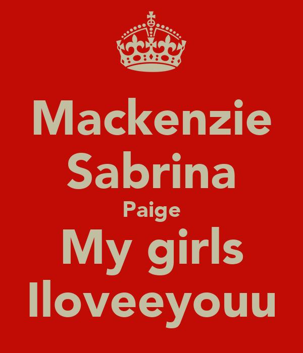 Mackenzie Sabrina Paige My girls Iloveeyouu