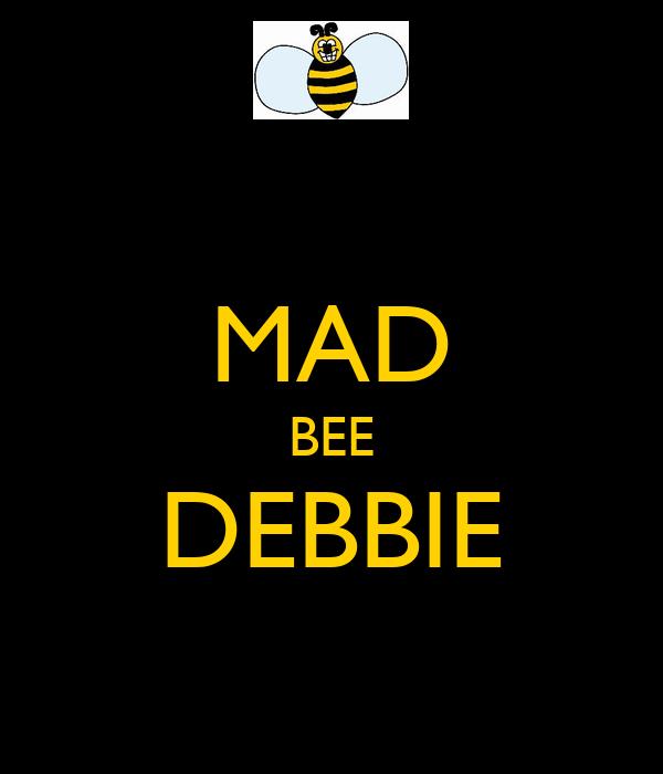 MAD BEE DEBBIE