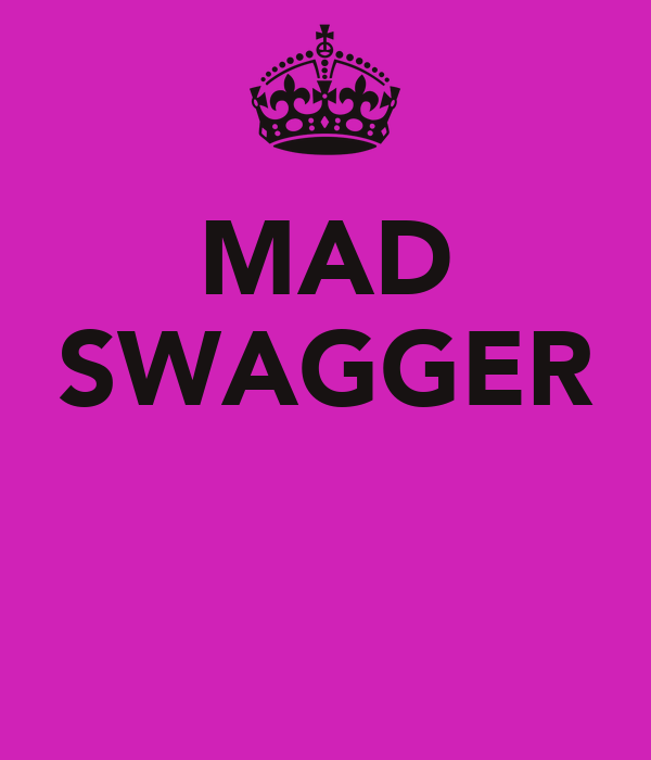 MAD SWAGGER
