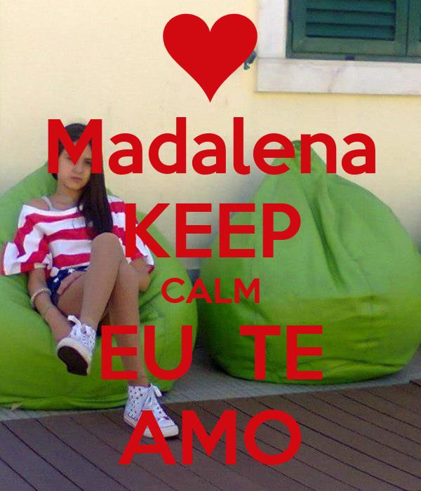 Madalena KEEP CALM EU  TE AMO