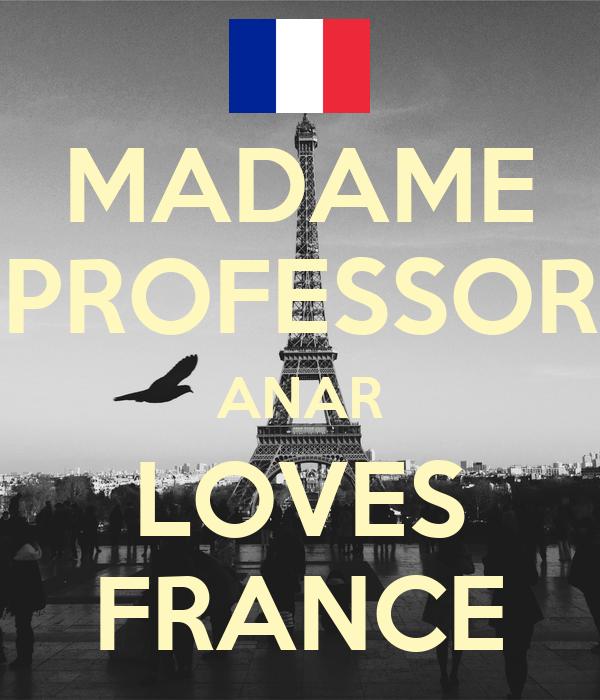 MADAME PROFESSOR ANAR LOVES FRANCE