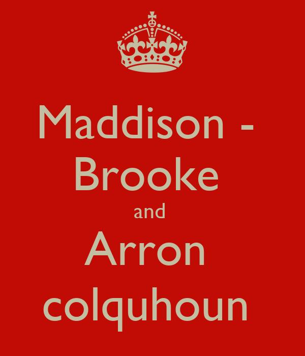 Maddison -  Brooke  and  Arron  colquhoun