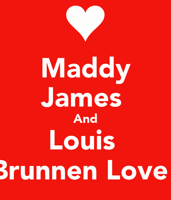Maddy James  And Louis  Brunnen Love!