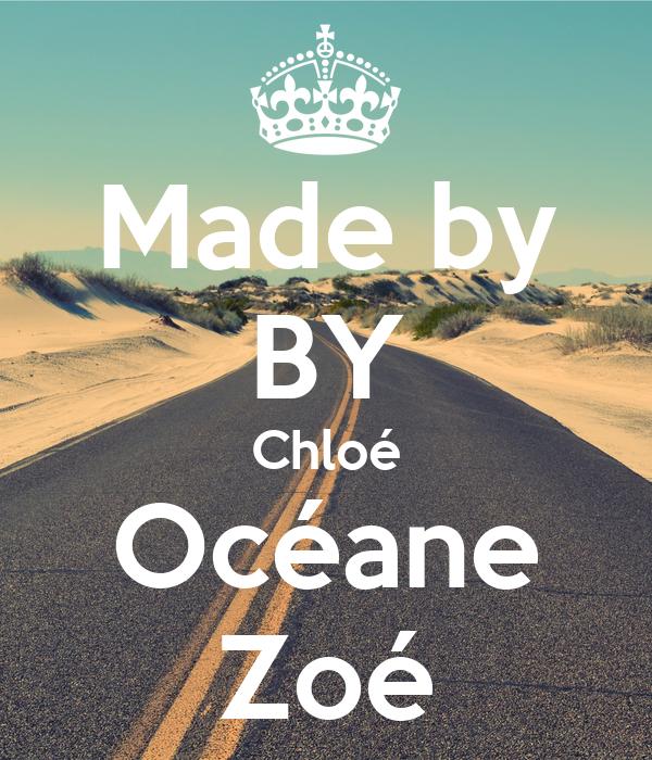 Made by BY Chloé Océane Zoé