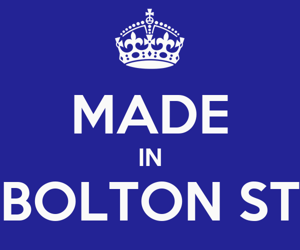 MADE IN BOLTON ST